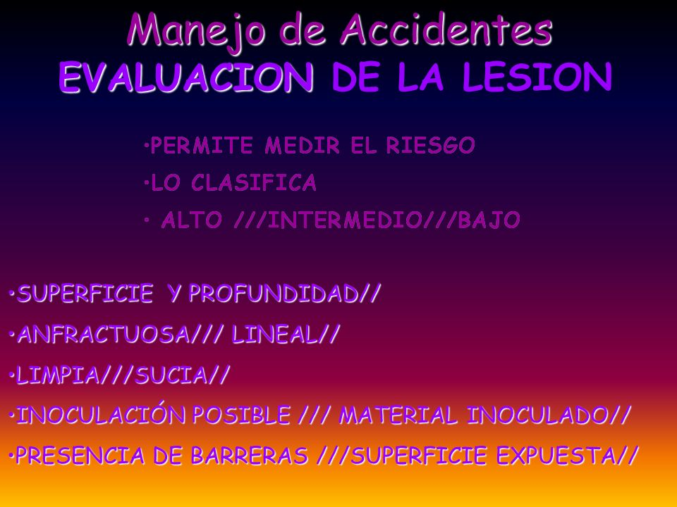 Manejo de Accidentes EVALUACION DE LA LESION