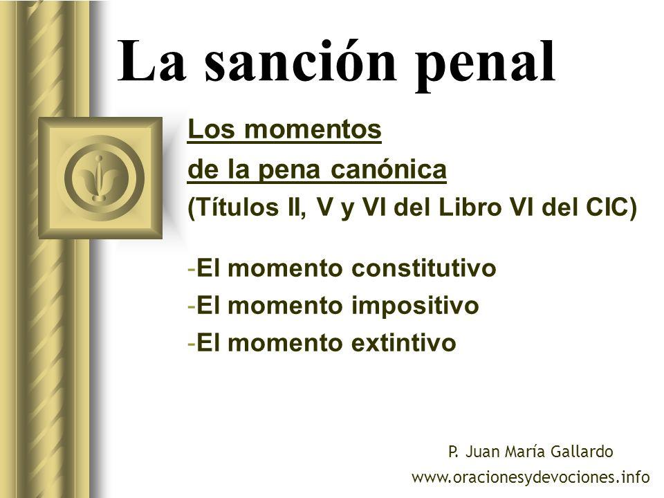 La sanción penal Los momentos de la pena canónica