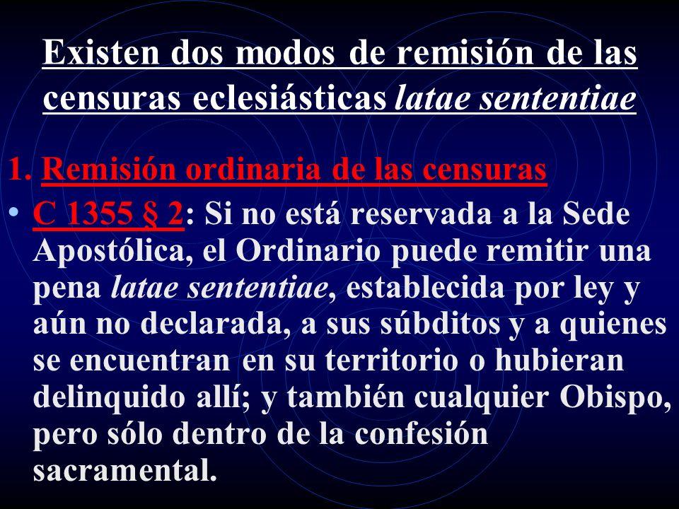 Existen dos modos de remisión de las censuras eclesiásticas latae sententiae
