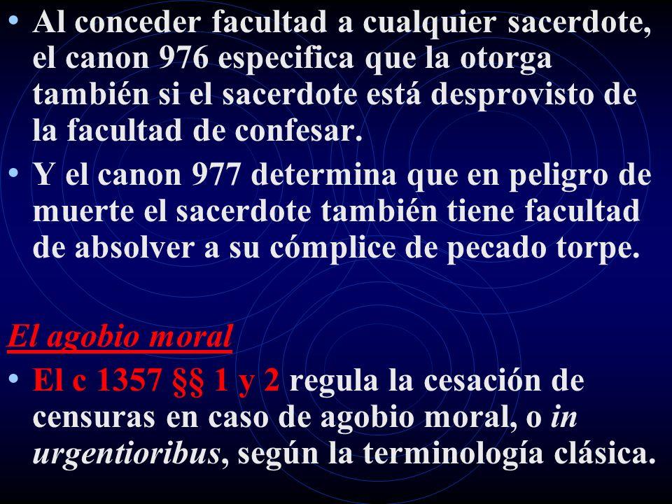 Al conceder facultad a cualquier sacerdote, el canon 976 especifica que la otorga también si el sacerdote está desprovisto de la facultad de confesar.