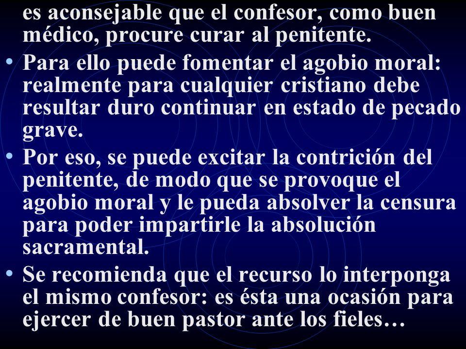 es aconsejable que el confesor, como buen médico, procure curar al penitente.