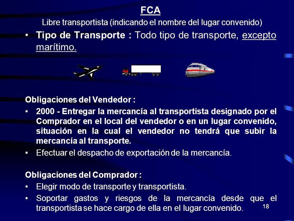 Libre transportista (indicando el nombre del lugar convenido)