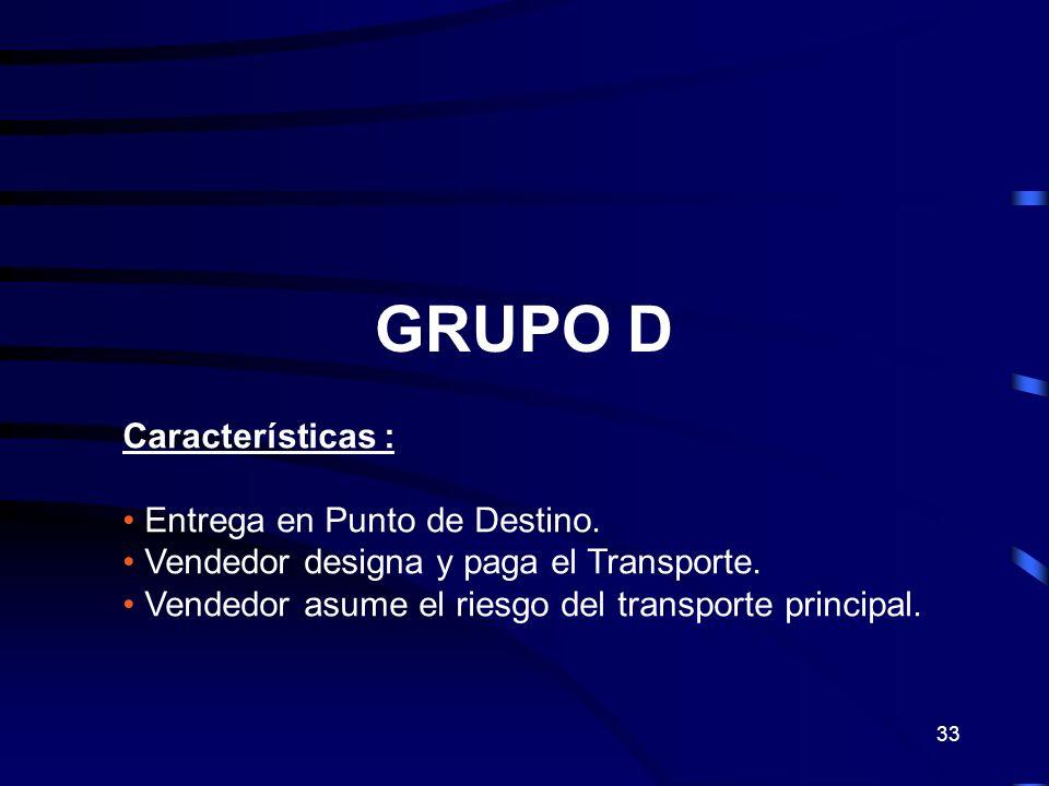 GRUPO D Características : Entrega en Punto de Destino.