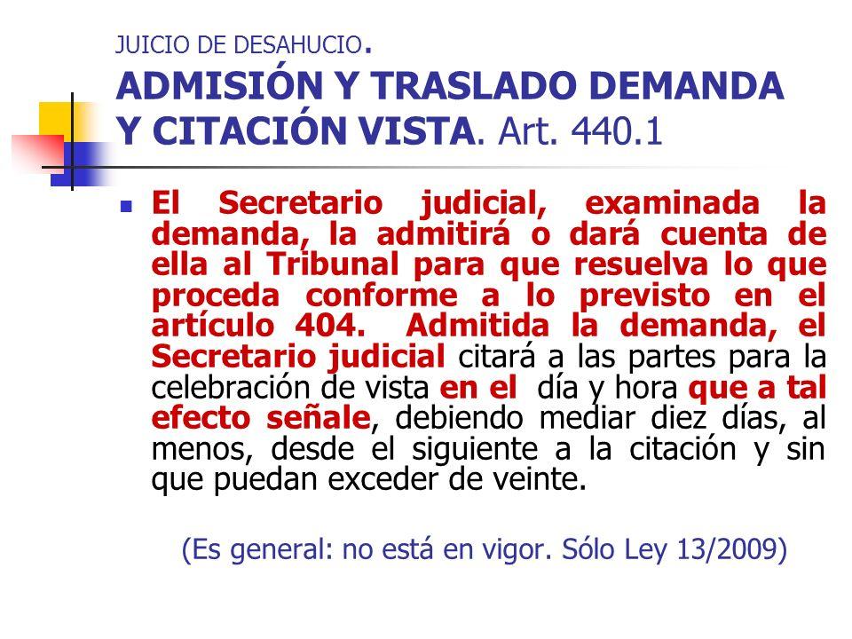 JUICIO DE DESAHUCIO. ADMISIÓN Y TRASLADO DEMANDA Y CITACIÓN VISTA. Art