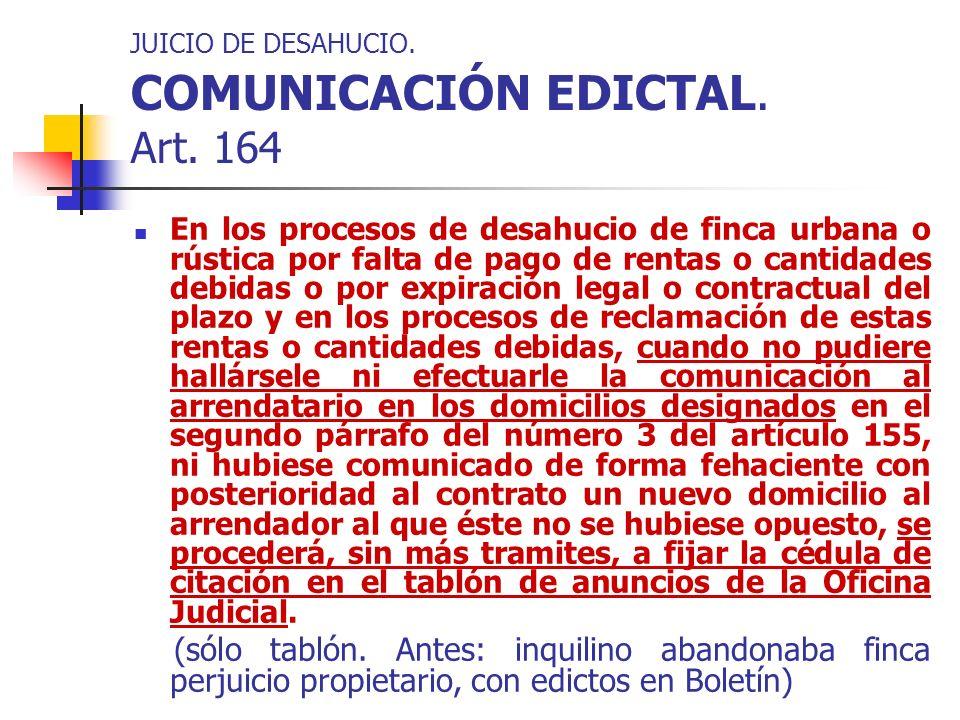 JUICIO DE DESAHUCIO. COMUNICACIÓN EDICTAL. Art. 164