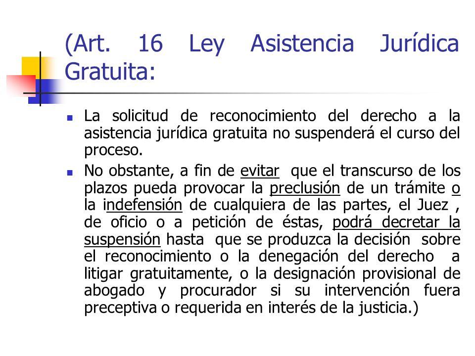 (Art. 16 Ley Asistencia Jurídica Gratuita: