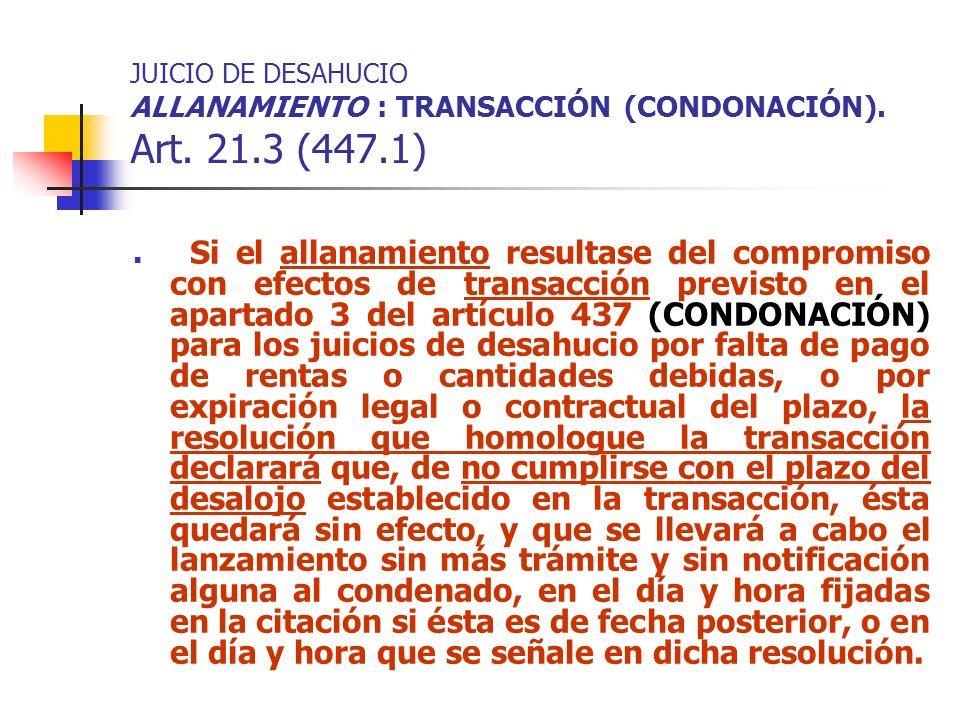 JUICIO DE DESAHUCIO ALLANAMIENTO : TRANSACCIÓN (CONDONACIÓN). Art. 21