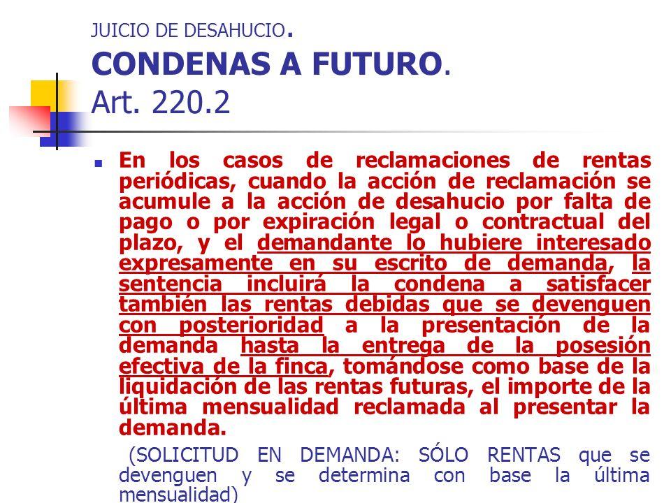 JUICIO DE DESAHUCIO. CONDENAS A FUTURO. Art. 220.2