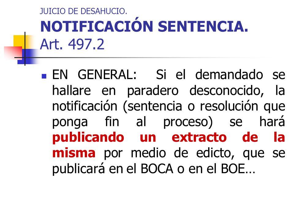 JUICIO DE DESAHUCIO. NOTIFICACIÓN SENTENCIA. Art. 497.2