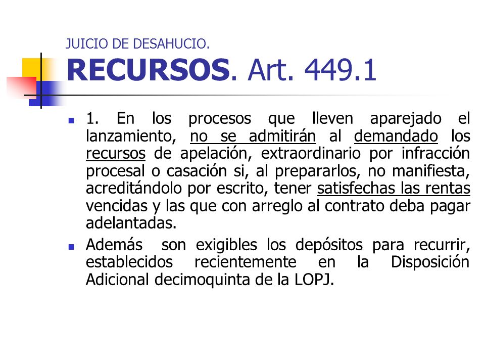 JUICIO DE DESAHUCIO. RECURSOS. Art. 449.1