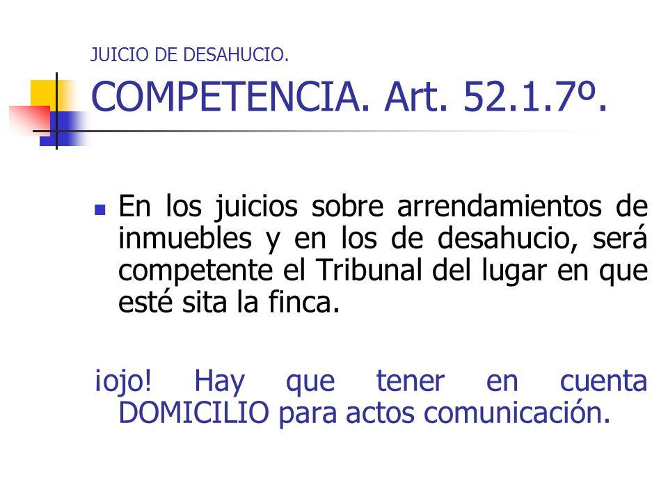 JUICIO DE DESAHUCIO. COMPETENCIA. Art. 52.1.7º.