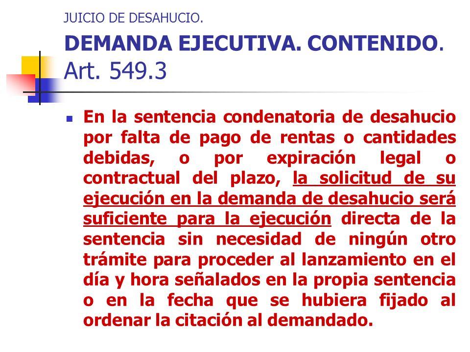 JUICIO DE DESAHUCIO. DEMANDA EJECUTIVA. CONTENIDO. Art. 549.3