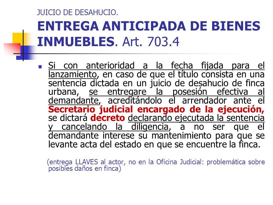 JUICIO DE DESAHUCIO. ENTREGA ANTICIPADA DE BIENES INMUEBLES. Art. 703
