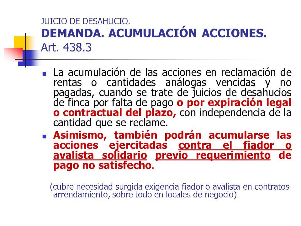 JUICIO DE DESAHUCIO. DEMANDA. ACUMULACIÓN ACCIONES. Art. 438.3