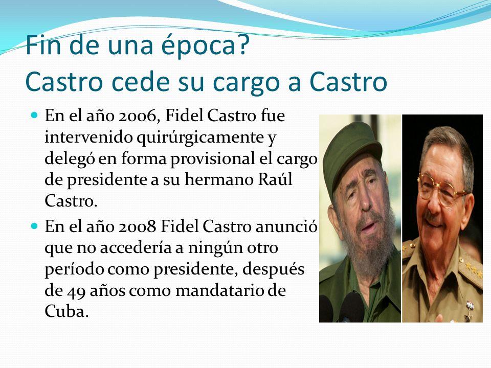 Fin de una época Castro cede su cargo a Castro