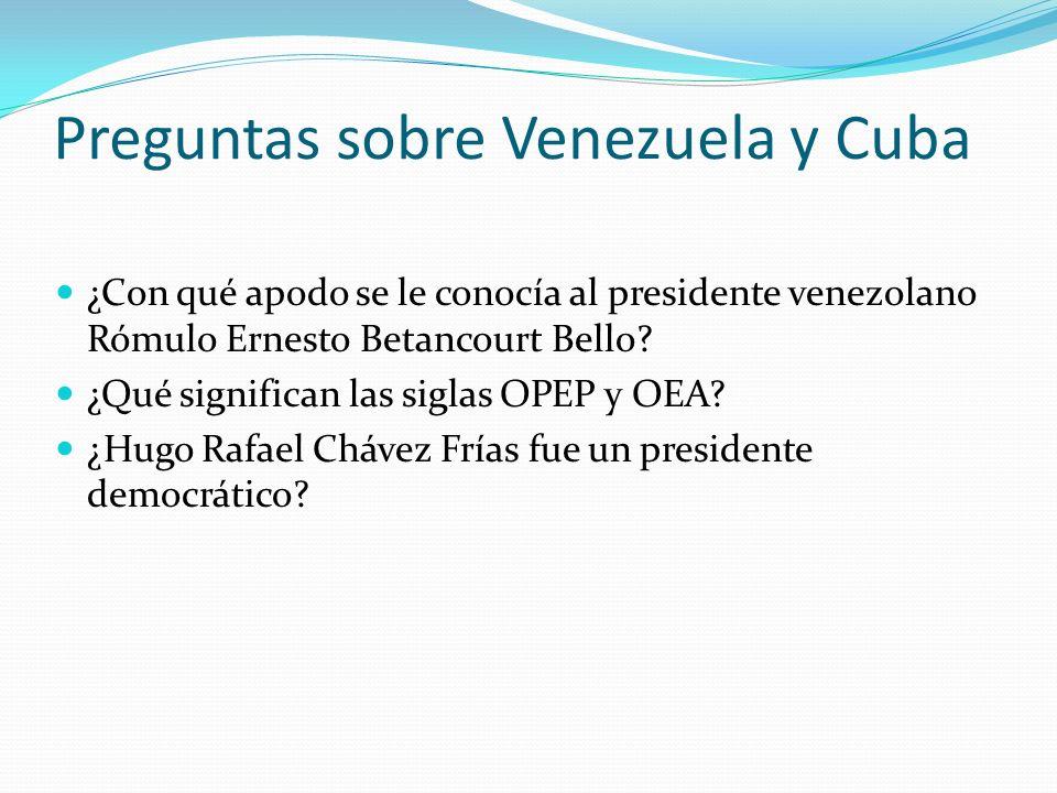 Preguntas sobre Venezuela y Cuba