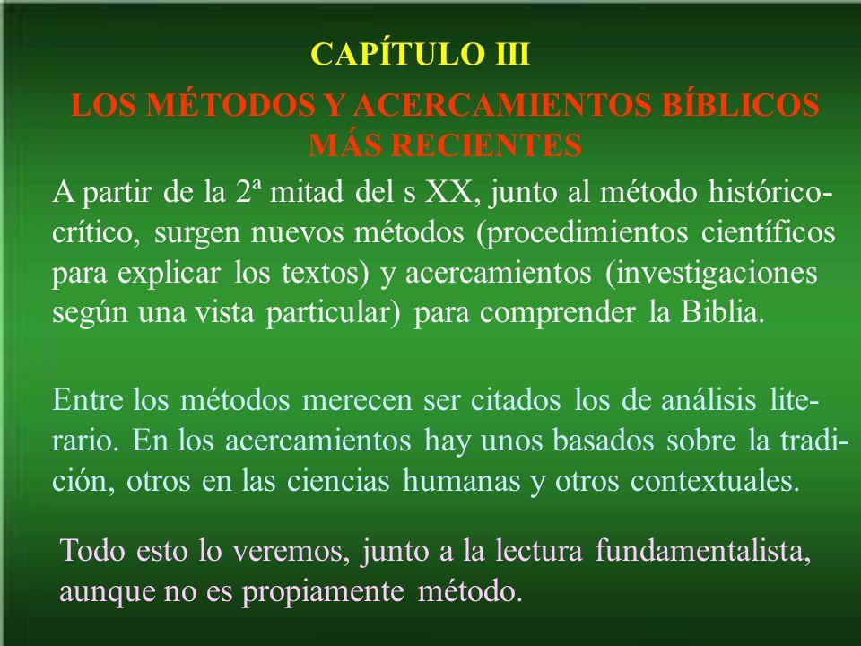 LOS MÉTODOS Y ACERCAMIENTOS BÍBLICOS MÁS RECIENTES
