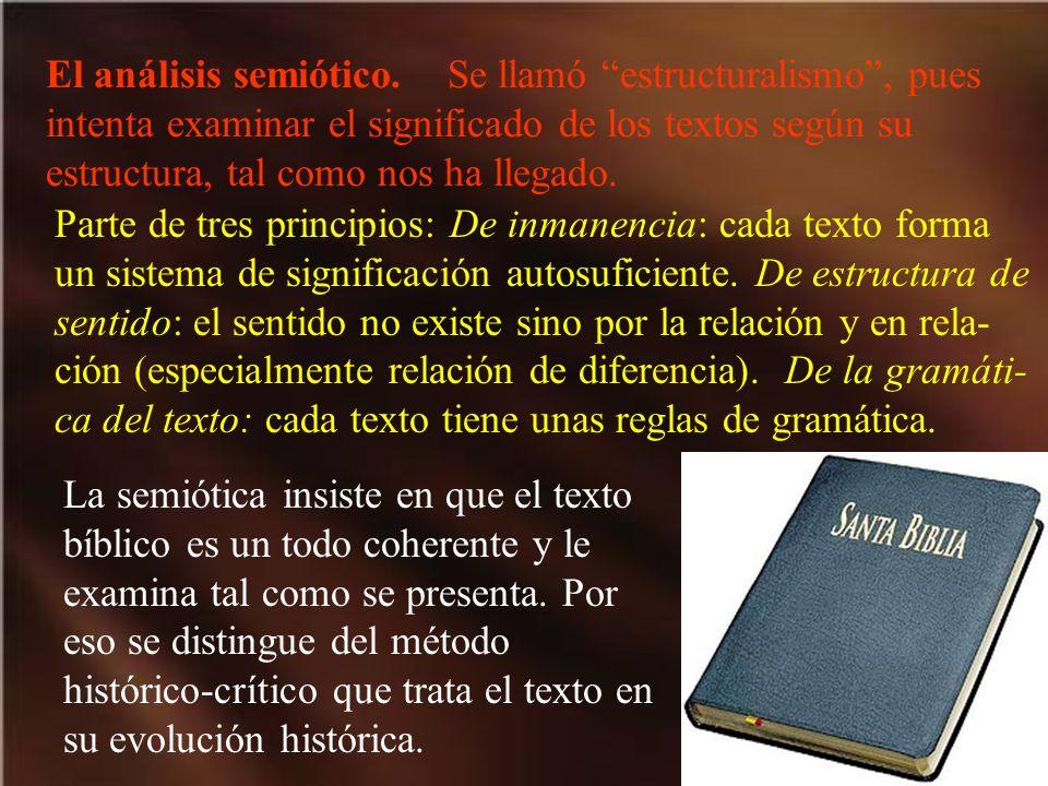 El análisis semiótico. Se llamó estructuralismo , pues intenta examinar el significado de los textos según su estructura, tal como nos ha llegado.