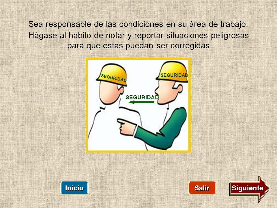 Sea responsable de las condiciones en su área de trabajo.