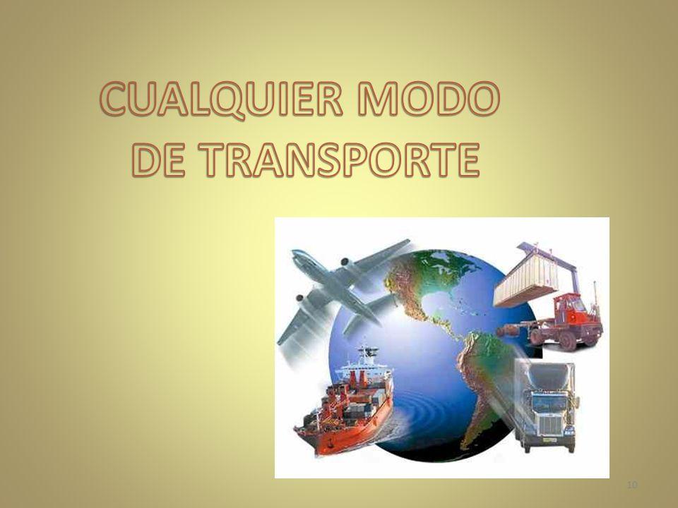 CUALQUIER MODO DE TRANSPORTE