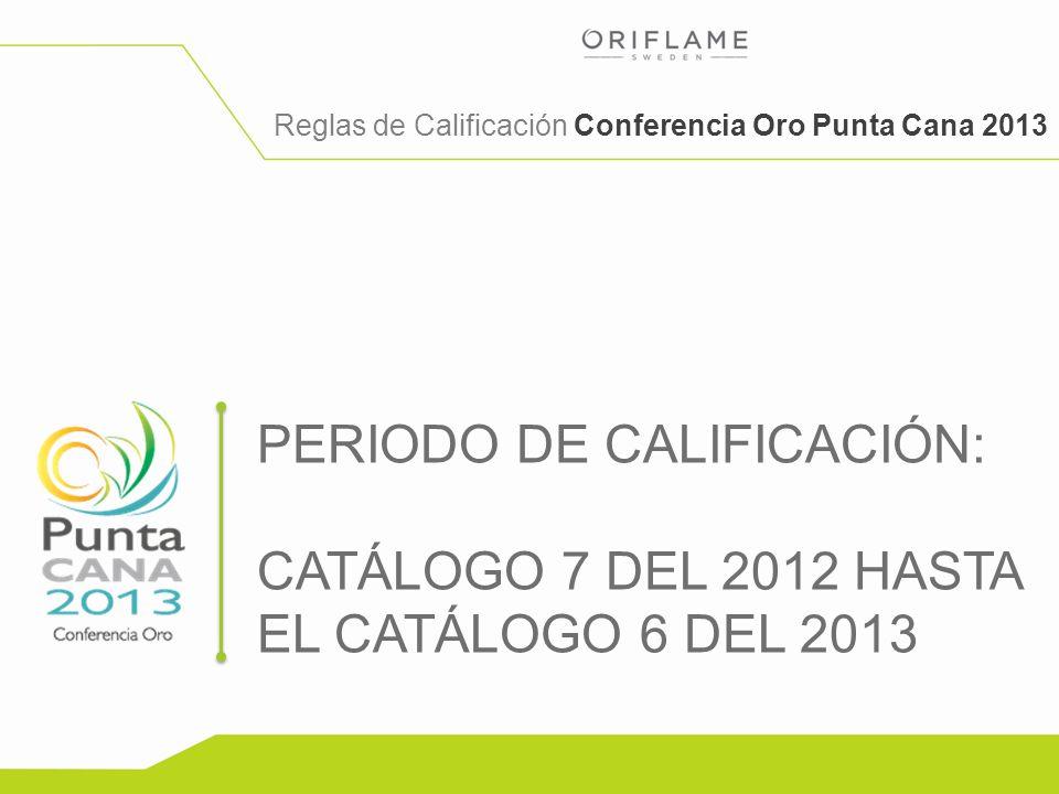 PERIODO DE CALIFICACIÓN: CATÁLOGO 7 DEL 2012 HASTA