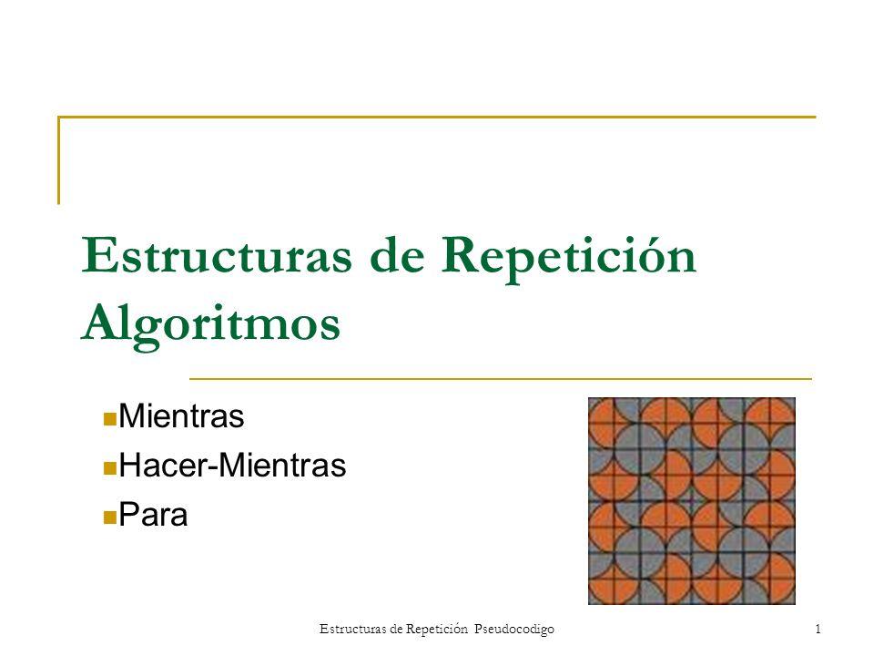 Estructuras de Repetición Algoritmos
