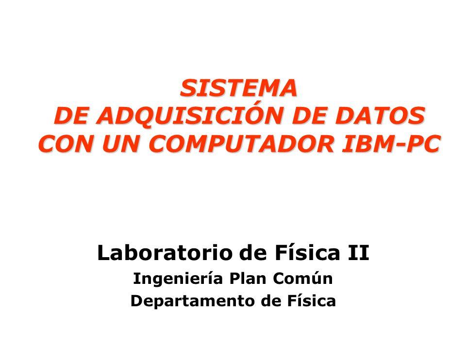 SISTEMA DE ADQUISICIÓN DE DATOS CON UN COMPUTADOR IBM-PC