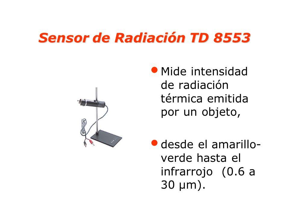 Sensor de Radiación TD 8553 Mide intensidad de radiación térmica emitida por un objeto, desde el amarillo-verde hasta el infrarrojo (0.6 a 30 µm).