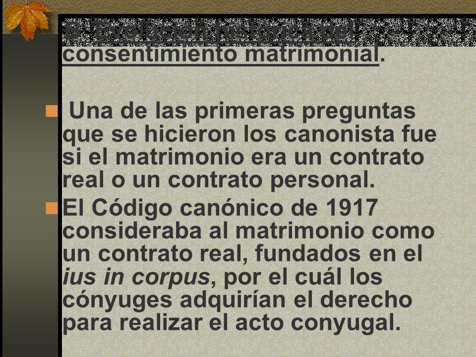 B. Evolución histórica del consentimiento matrimonial.
