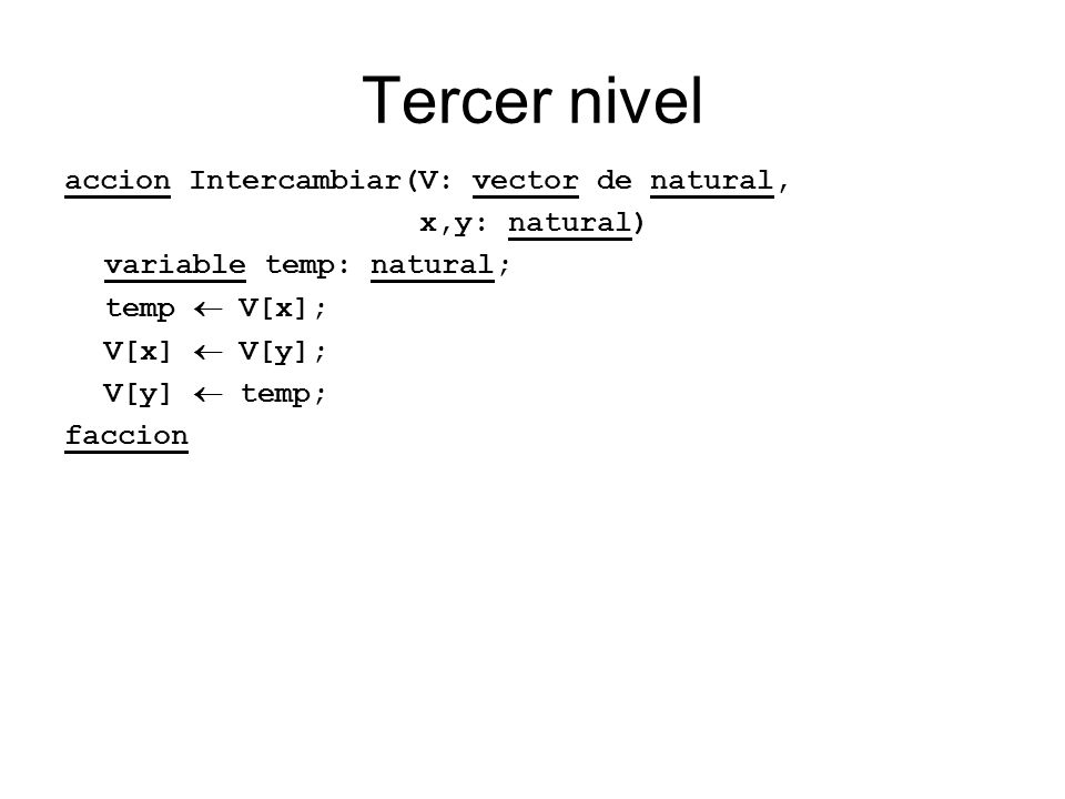 Tercer nivel accion Intercambiar(V: vector de natural, x,y: natural)
