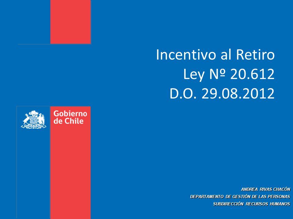 Incentivo al Retiro Ley Nº 20.612 D.O. 29.08.2012