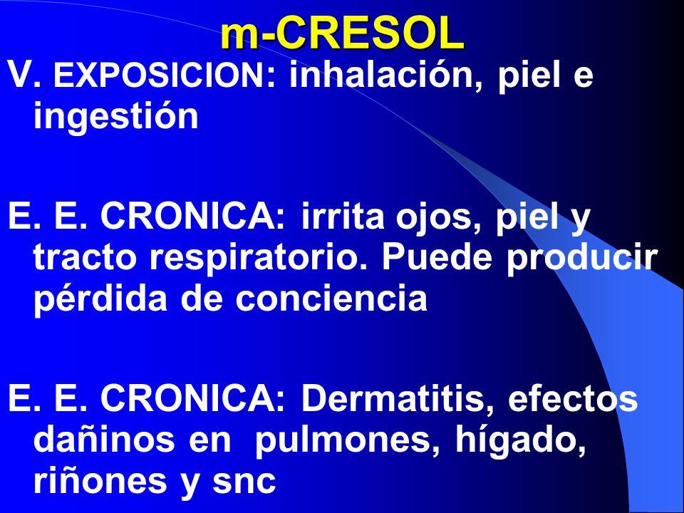 m-CRESOL V. EXPOSICION: inhalación, piel e ingestión