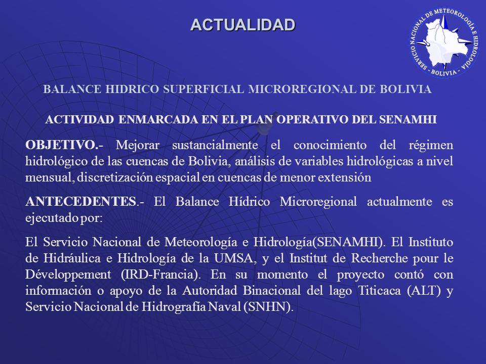 ACTUALIDAD BALANCE HIDRICO SUPERFICIAL MICROREGIONAL DE BOLIVIA. ACTIVIDAD ENMARCADA EN EL PLAN OPERATIVO DEL SENAMHI.