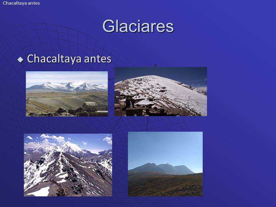 Chacaltaya antes Glaciares Chacaltaya antes