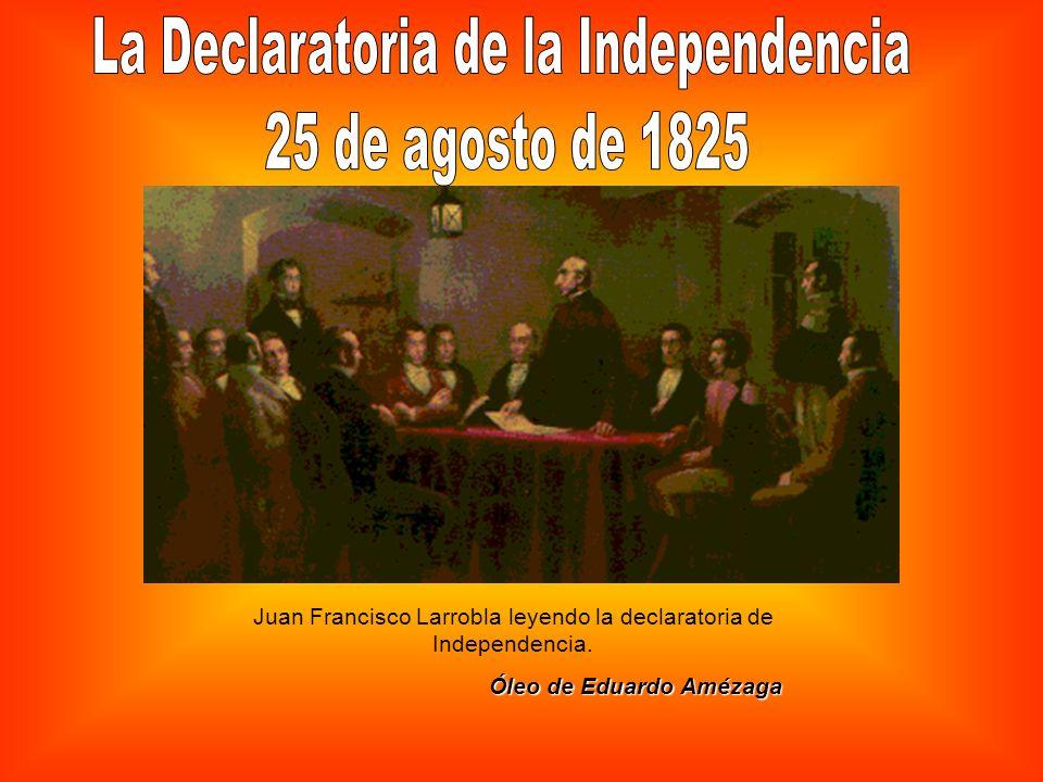 La Declaratoria de la Independencia 25 de agosto de 1825