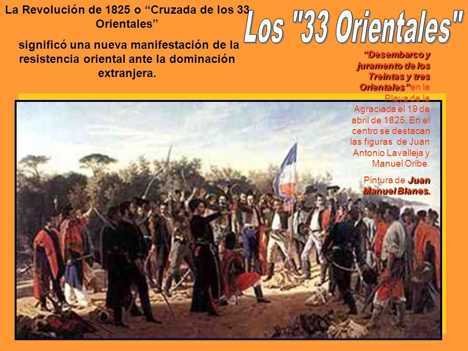 La Revolución de 1825 o Cruzada de los 33 Orientales