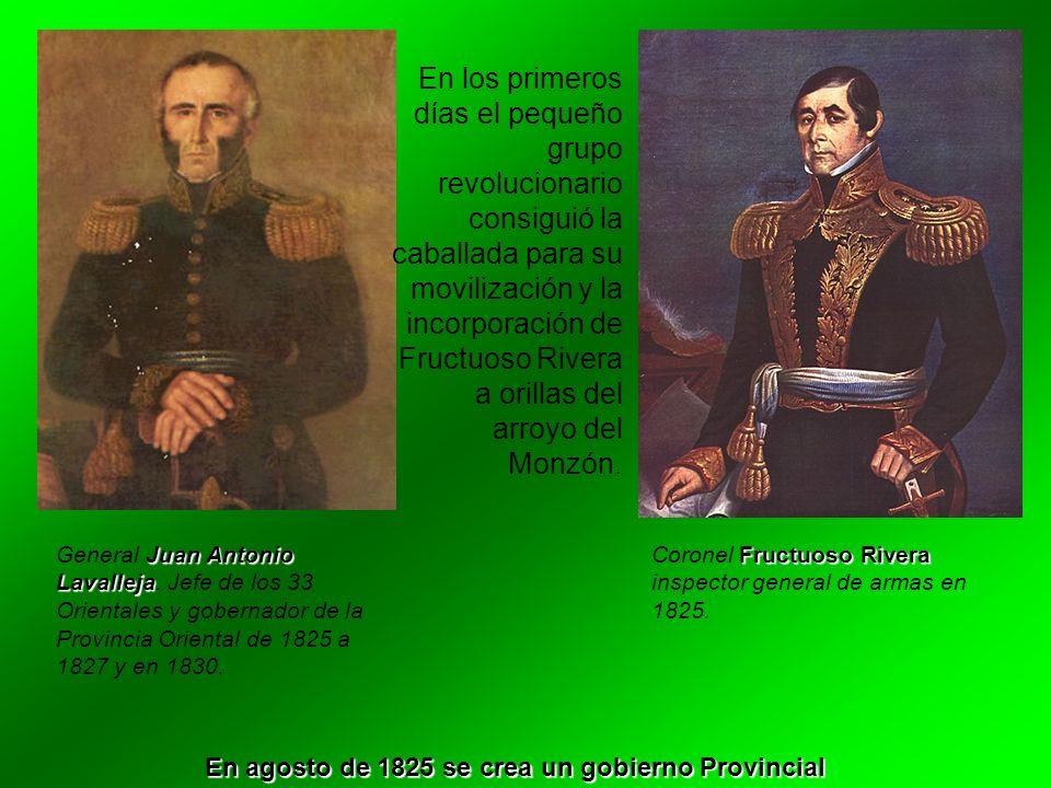 En los primeros días el pequeño grupo revolucionario consiguió la caballada para su movilización y la incorporación de Fructuoso Rivera a orillas del arroyo del Monzón.