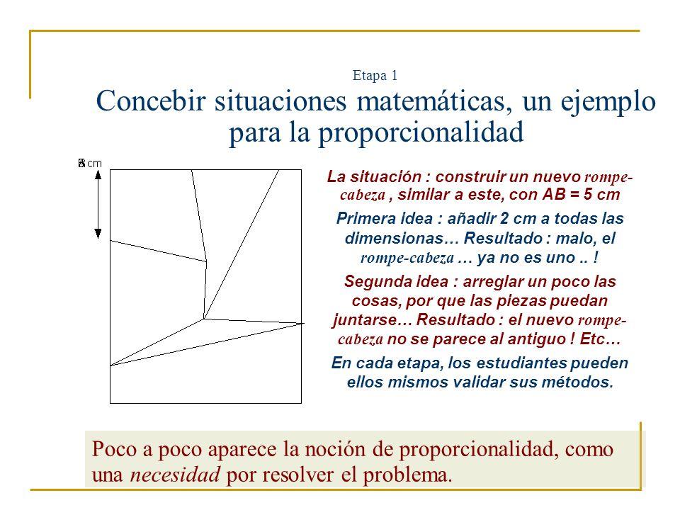 Etapa 1 Concebir situaciones matemáticas, un ejemplo para la proporcionalidad