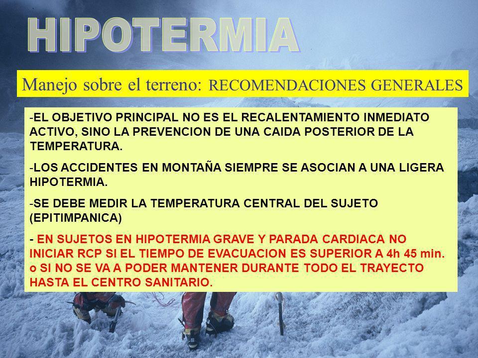 HIPOTERMIA Manejo sobre el terreno: RECOMENDACIONES GENERALES