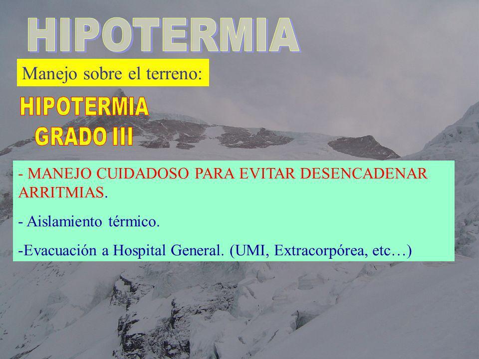 HIPOTERMIA Manejo sobre el terreno: