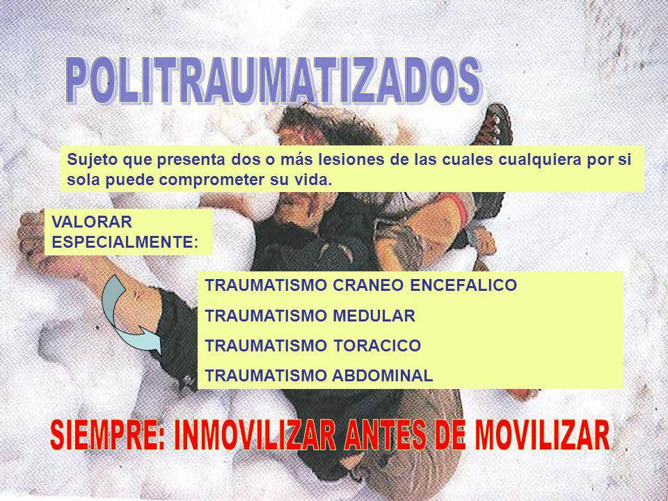 SIEMPRE: INMOVILIZAR ANTES DE MOVILIZAR