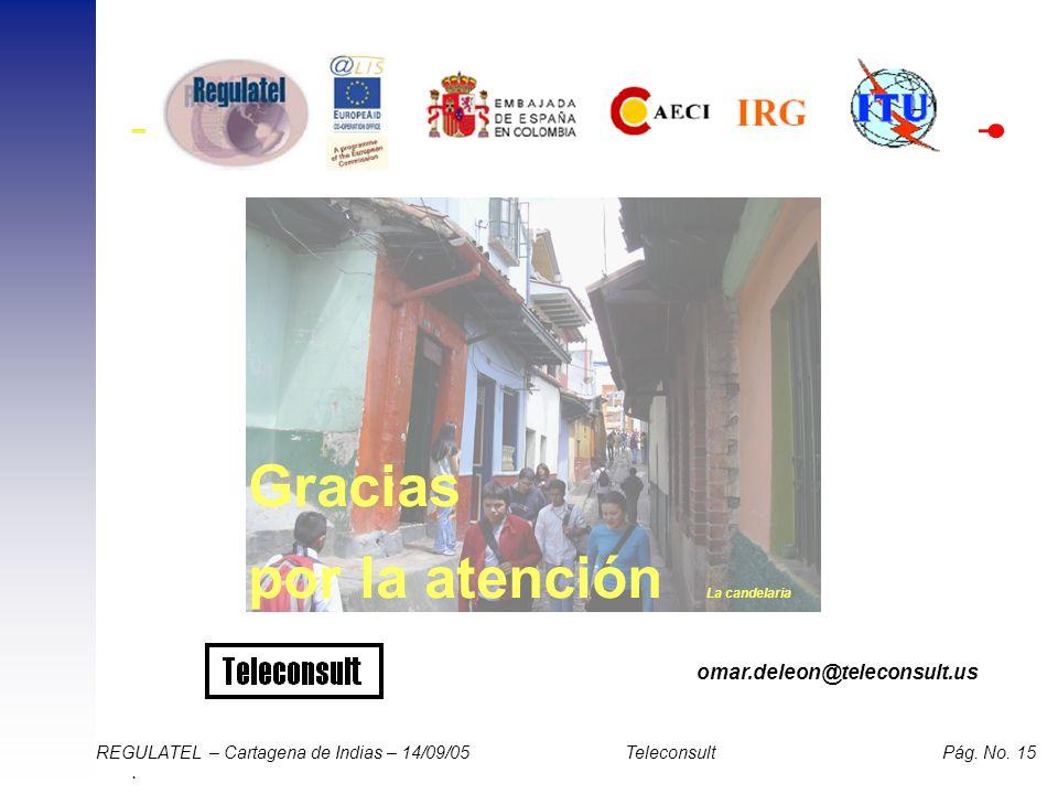 Gracias por la atención La candelaria omar.deleon@teleconsult.us