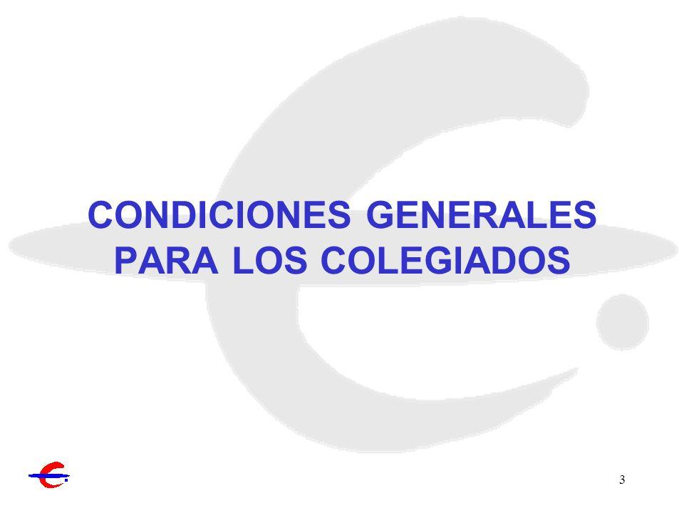 CONDICIONES GENERALES PARA LOS COLEGIADOS