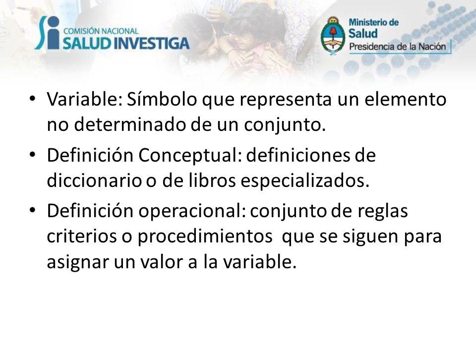 Variable: Símbolo que representa un elemento no determinado de un conjunto.