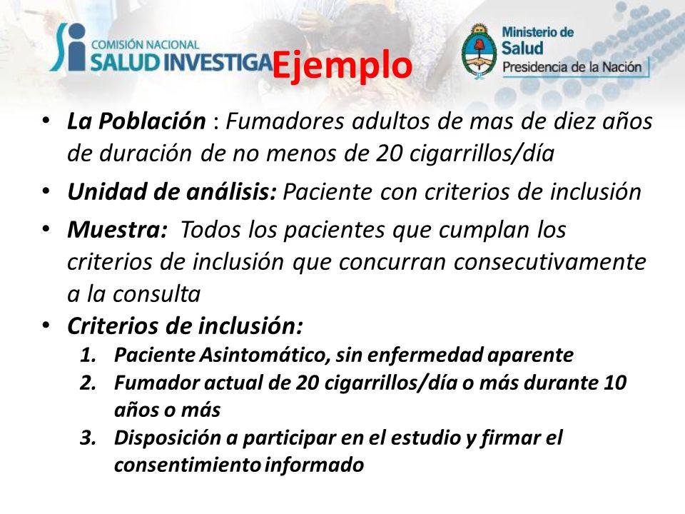 EjemploLa Población : Fumadores adultos de mas de diez años de duración de no menos de 20 cigarrillos/día.