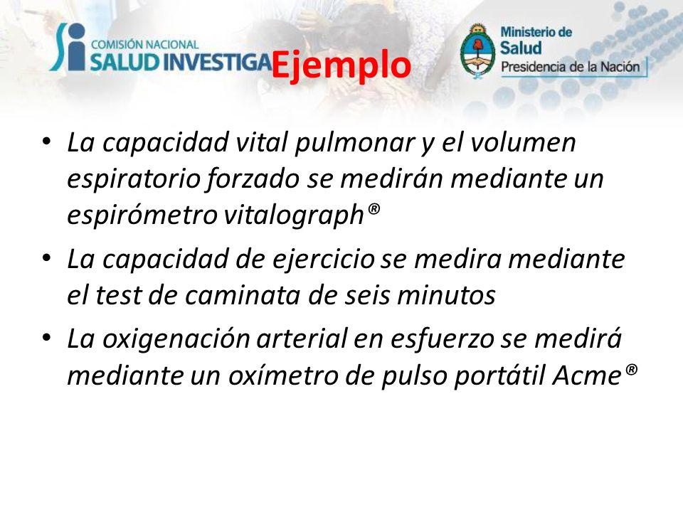 Ejemplo La capacidad vital pulmonar y el volumen espiratorio forzado se medirán mediante un espirómetro vitalograph®