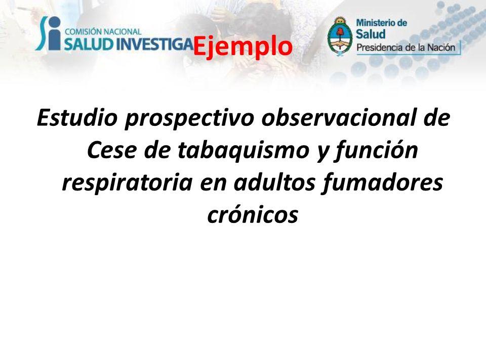 Ejemplo Estudio prospectivo observacional de Cese de tabaquismo y función respiratoria en adultos fumadores crónicos.