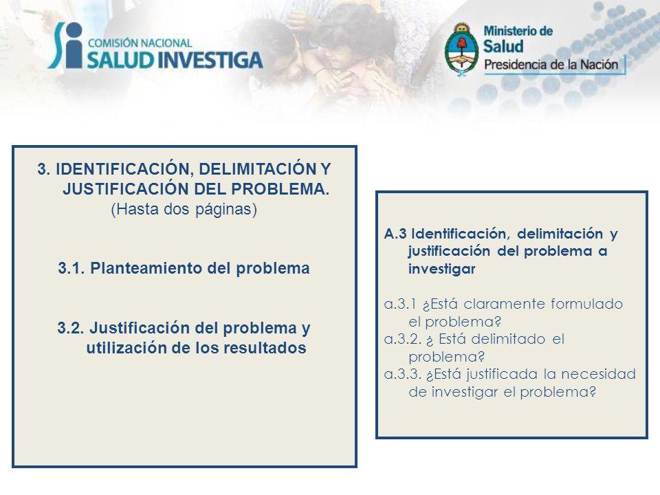 3. IDENTIFICACIÓN, DELIMITACIÓN Y JUSTIFICACIÓN DEL PROBLEMA.