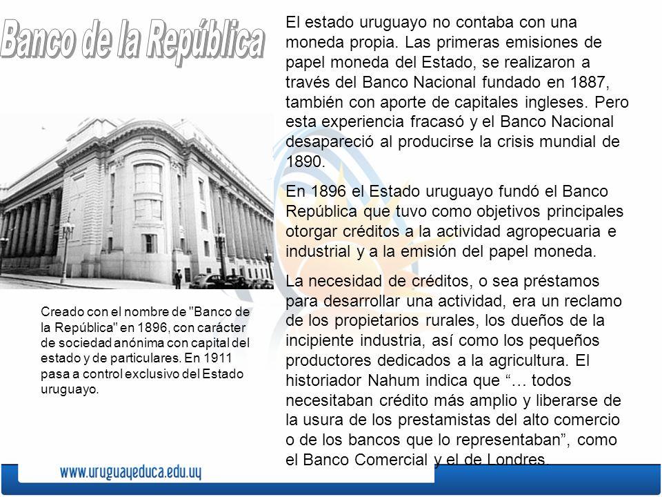 El estado uruguayo no contaba con una moneda propia