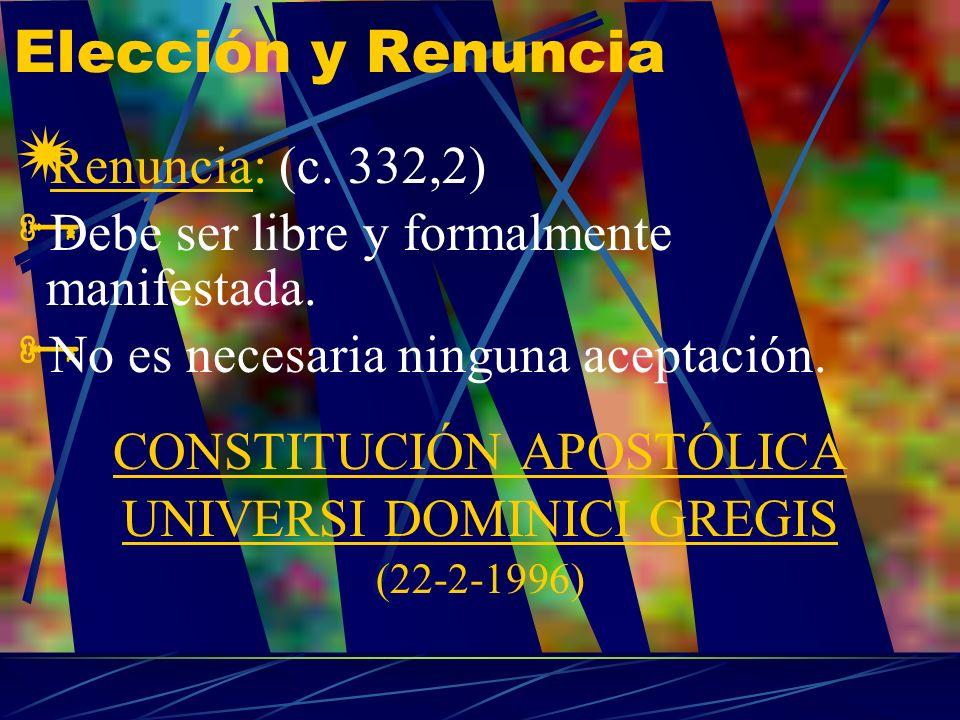 Elección y Renuncia Renuncia: (c. 332,2)